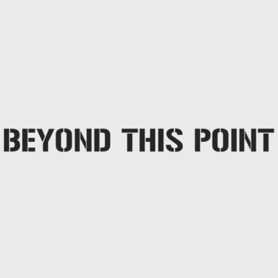 Beyond This Point Stencil
