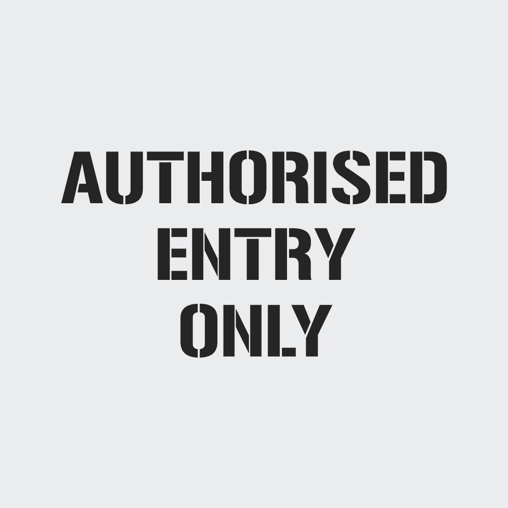 Authorised Entry Only Stencil