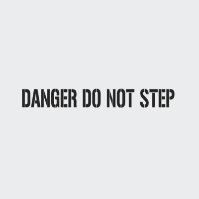 Danger Do Not Step Stencil