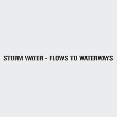 Storm Water Flows To Waterways Stencil